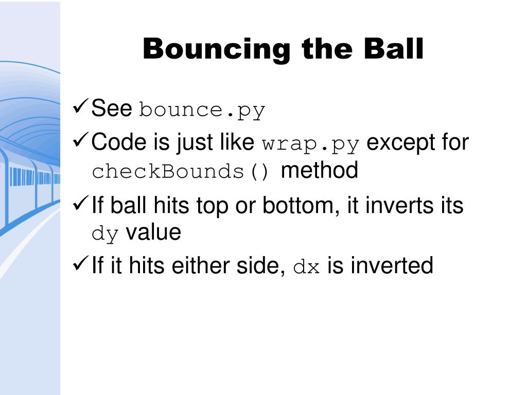 Bouncing the Ball