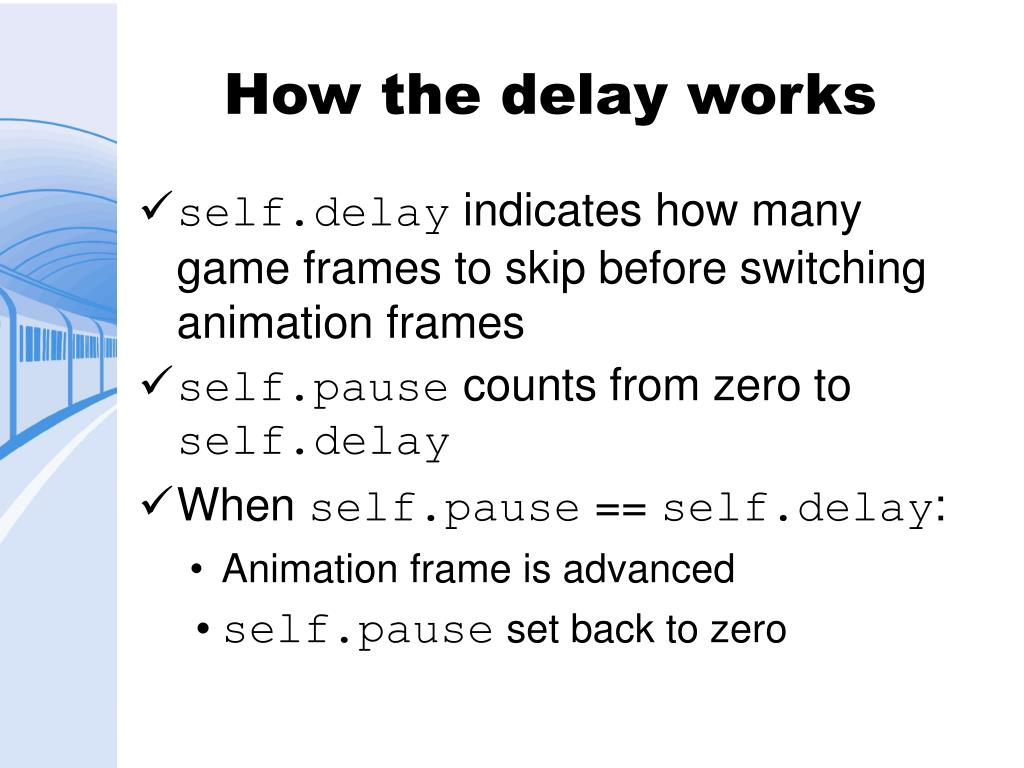 How the delay works