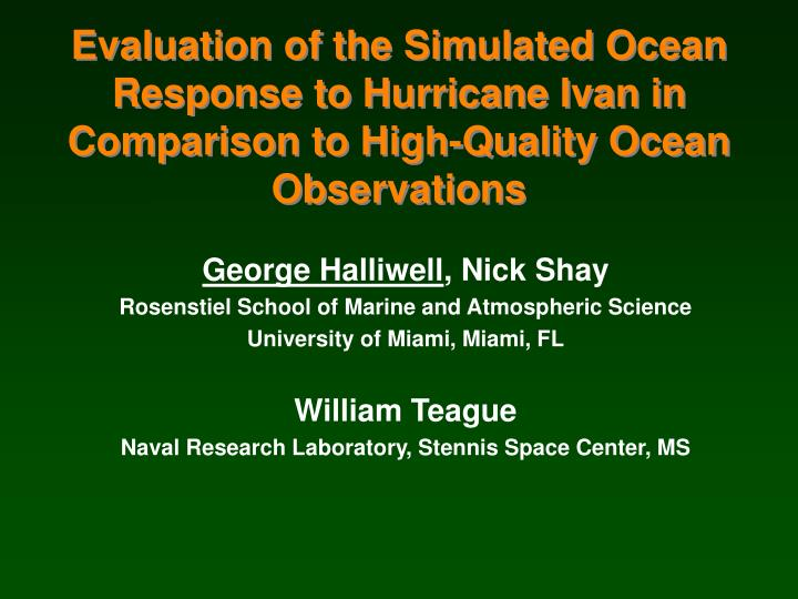 Evaluation of the Simulated Ocean Response to Hurricane Ivan in Comparison to High-Quality Ocean Obs...