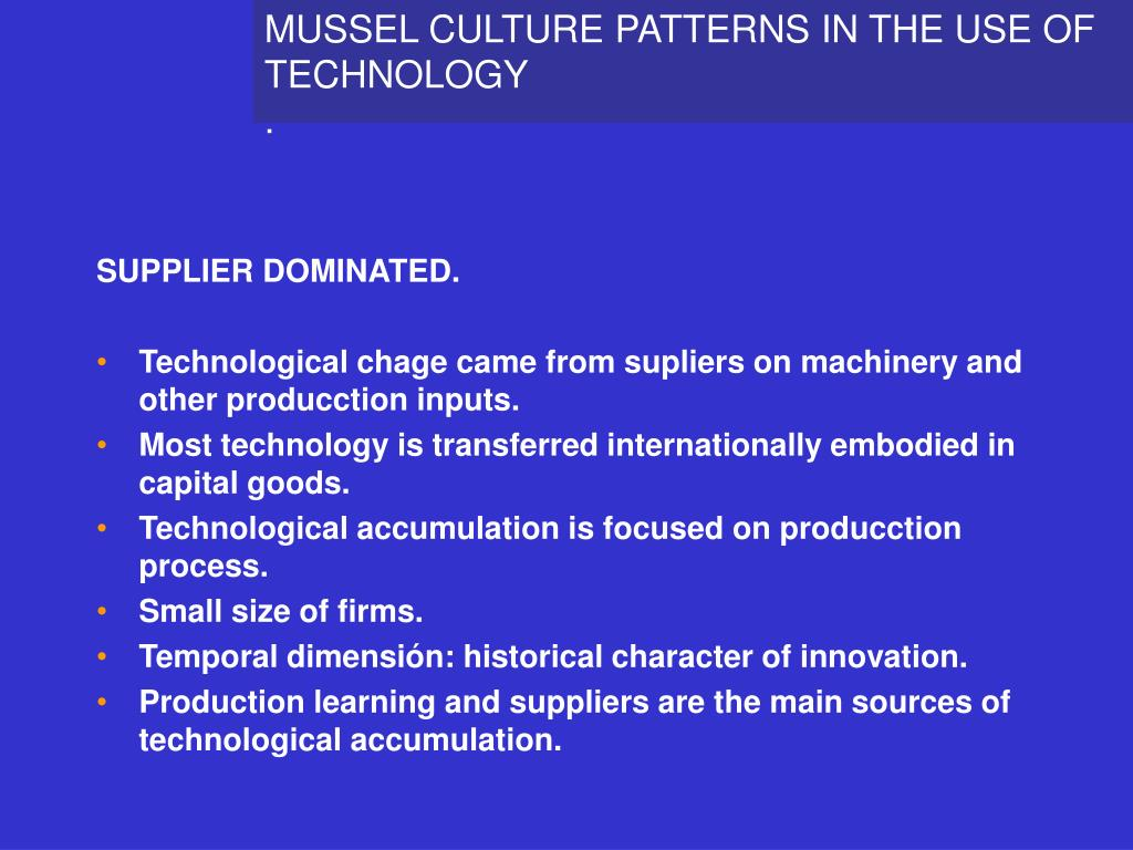 MUSSEL CULTURE PATTERNS IN THE USE OF TECHNOLOGY