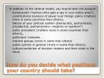 how do you decide what positions your country should take6