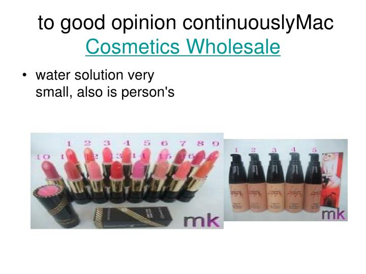 To good opinion continuouslymac cosmetics wholesale