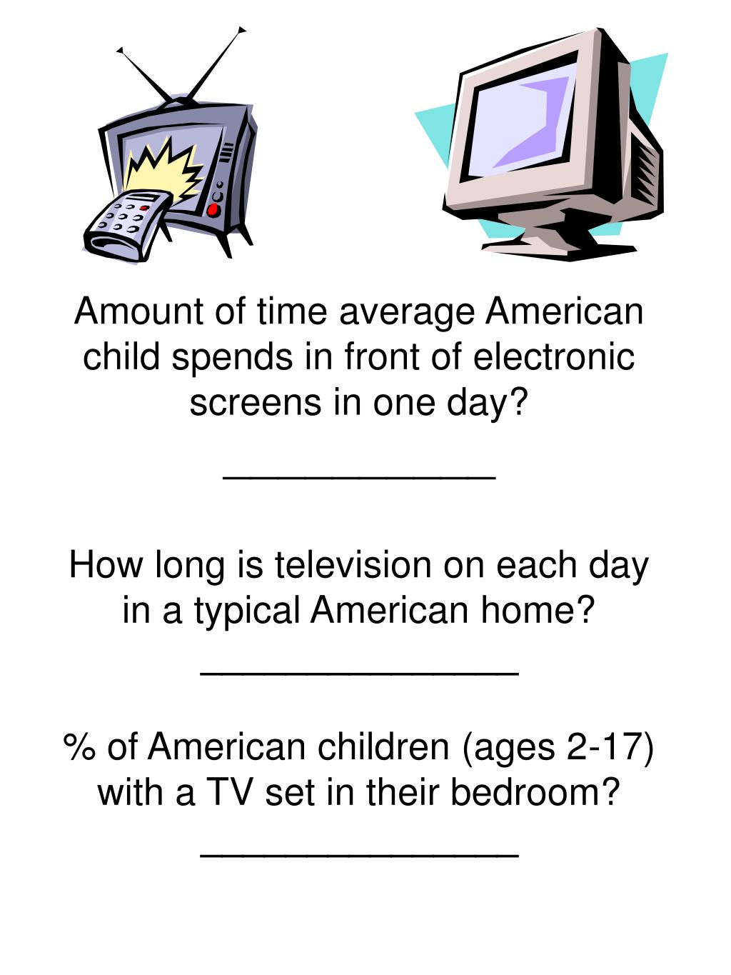 Amount of time average American child spends in front of electronic screens in one day?