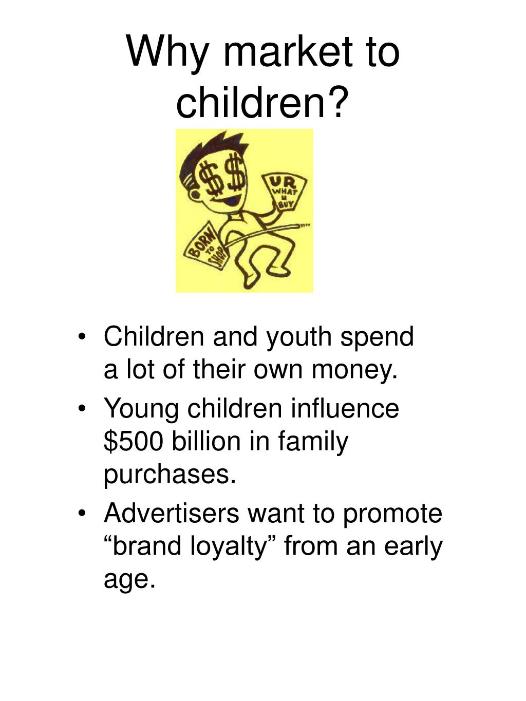Why market to children?