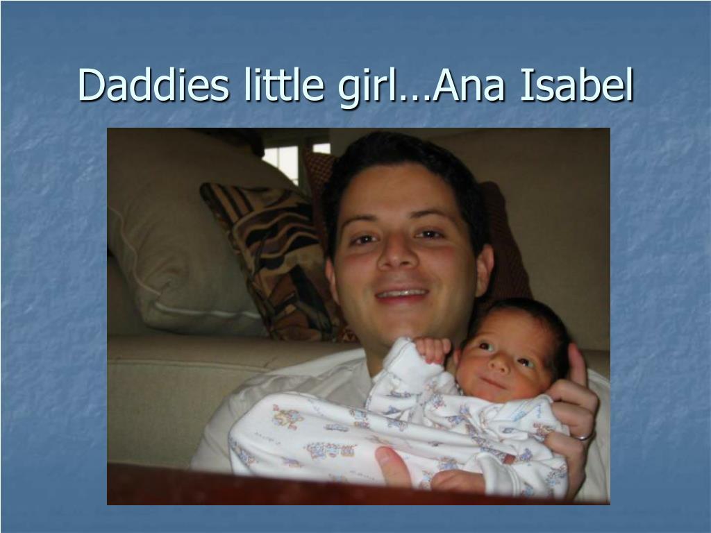 Daddies little girl…Ana Isabel