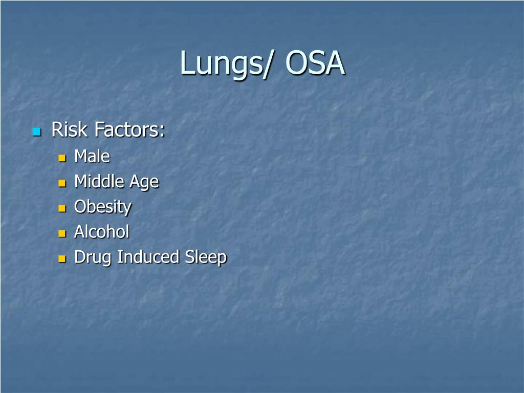 Lungs/ OSA