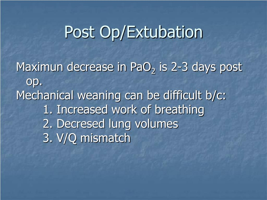 Post Op/Extubation