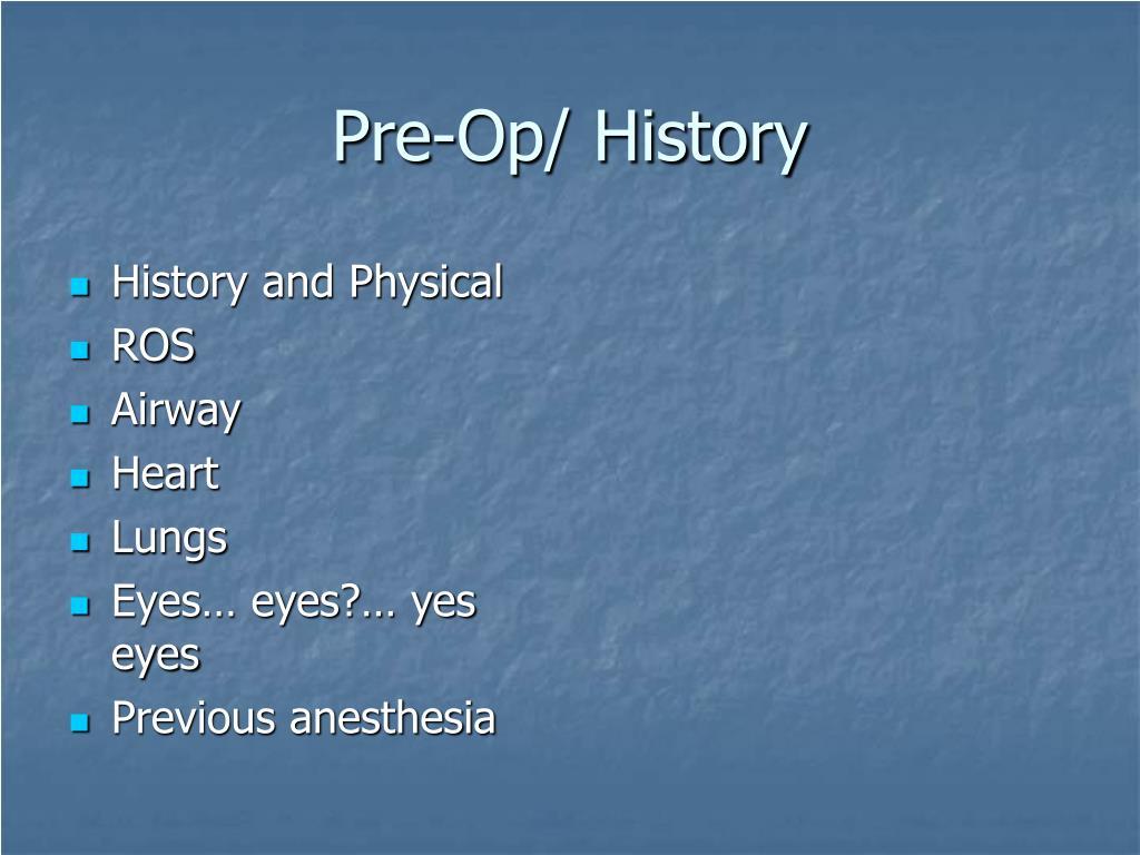 Pre-Op/ History