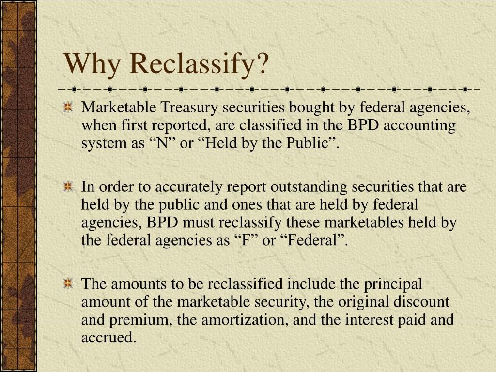 Why Reclassify?