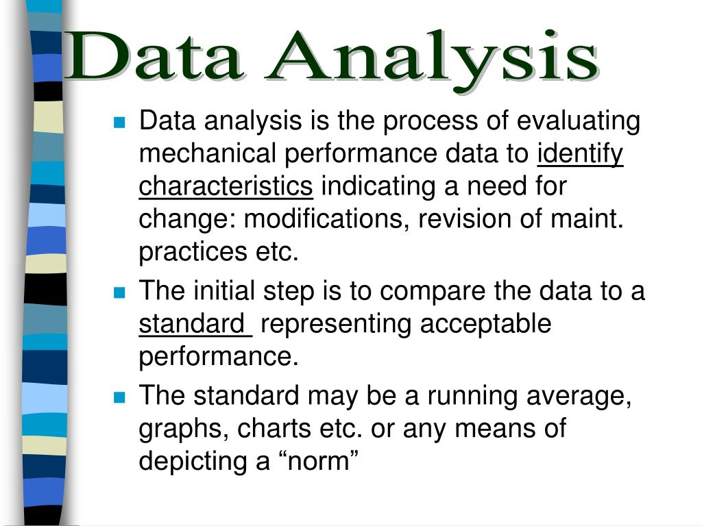 Data analysis is the process of evaluating mechanical performance data to
