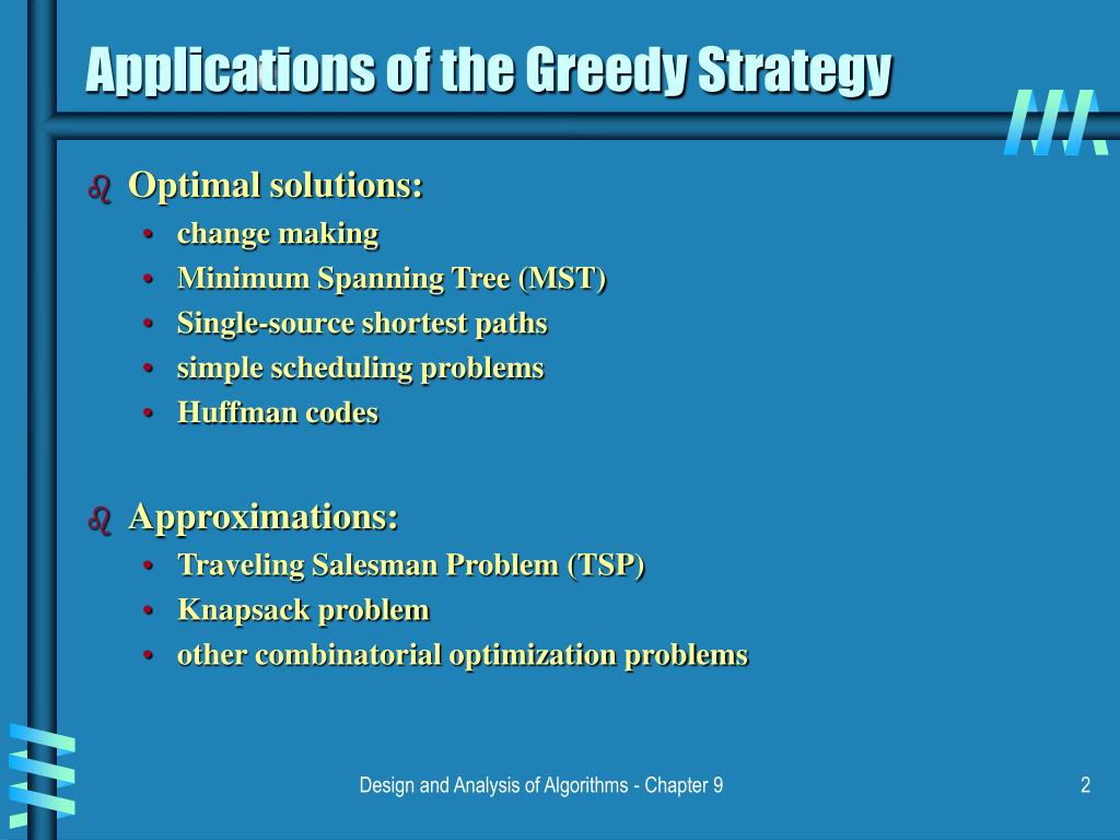 Applications of the Greedy Strategy