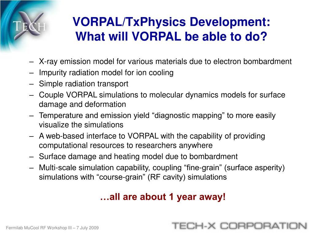 VORPAL/TxPhysics Development: