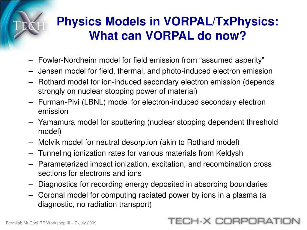 Physics Models in VORPAL/TxPhysics: