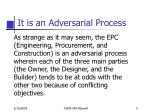 it is an adversarial process