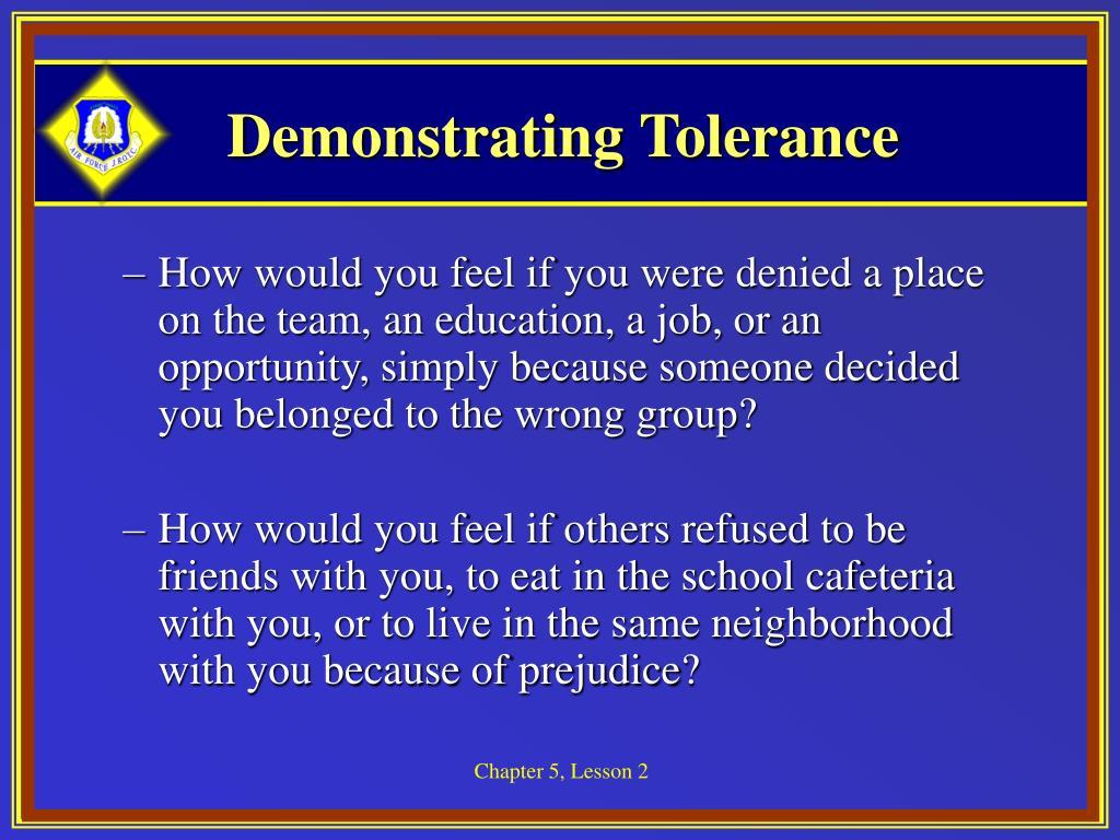 Demonstrating Tolerance