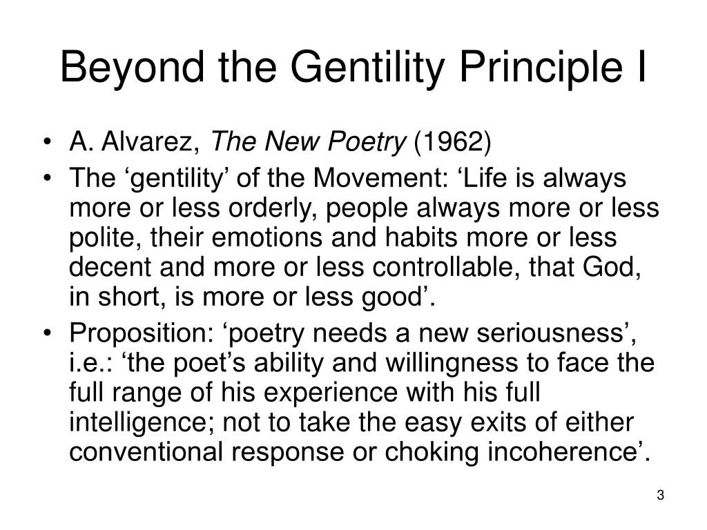 Beyond the Gentility Principle I