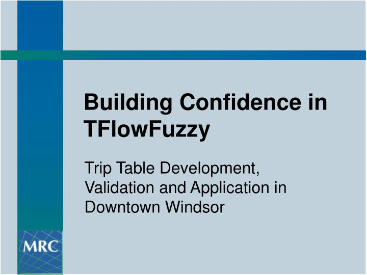 Building confidence in tflowfuzzy l.jpg