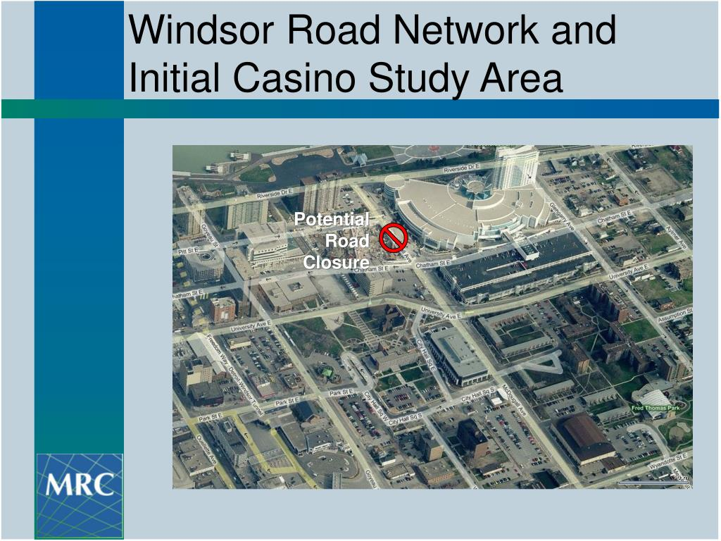 Windsor Road Network and Initial Casino Study Area