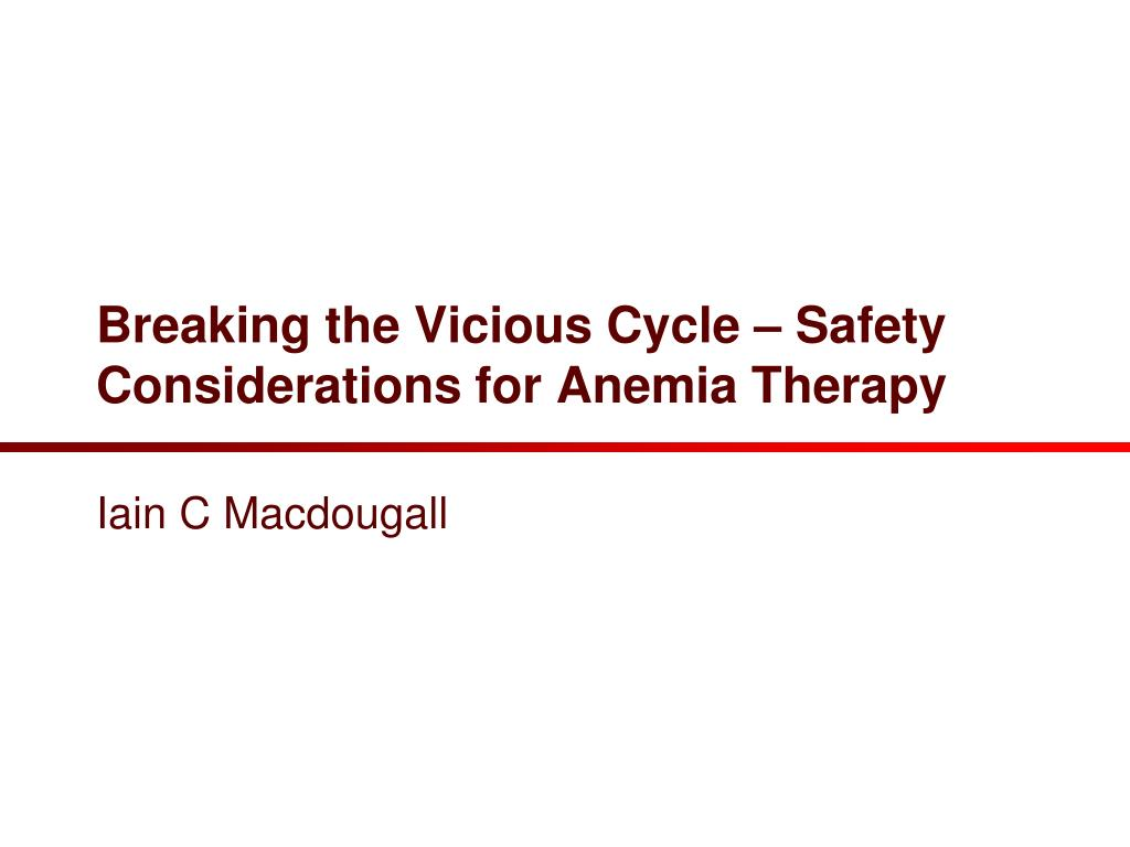breaking the vicious cycle safety considerations for anemia therapy