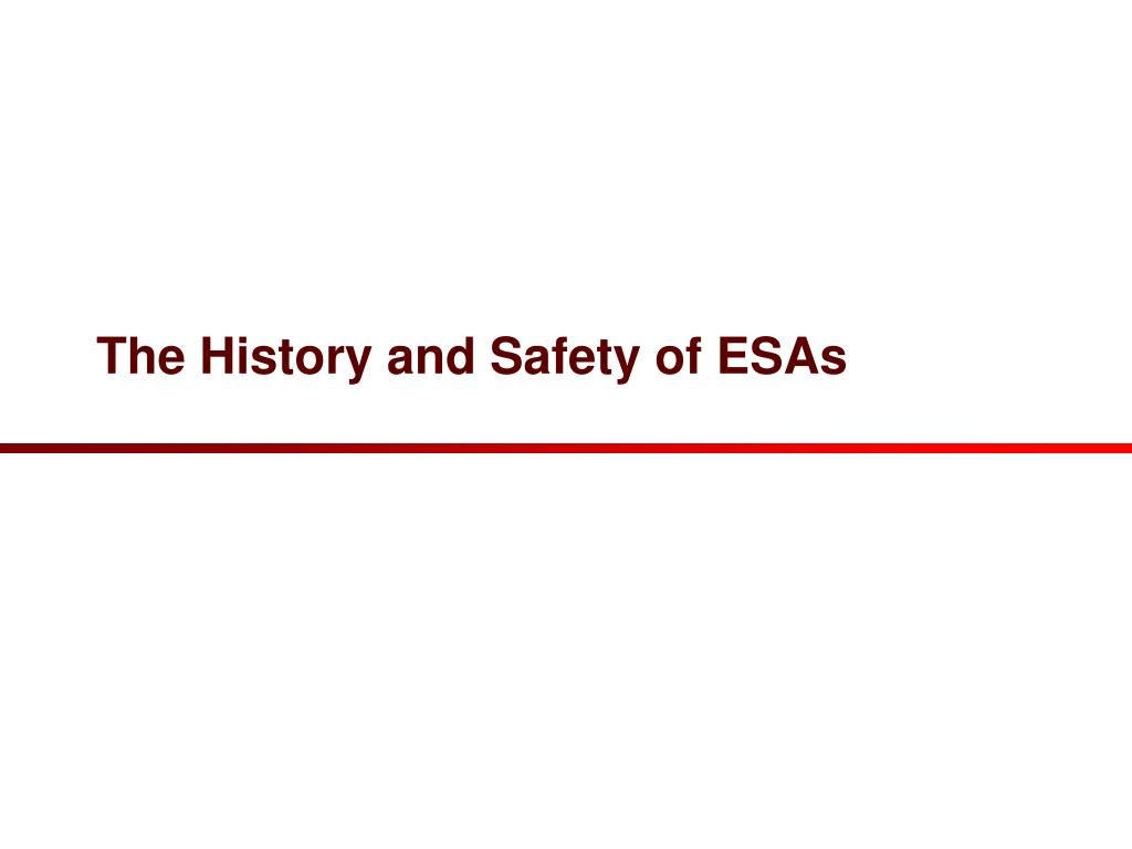 The History and Safety of ESAs