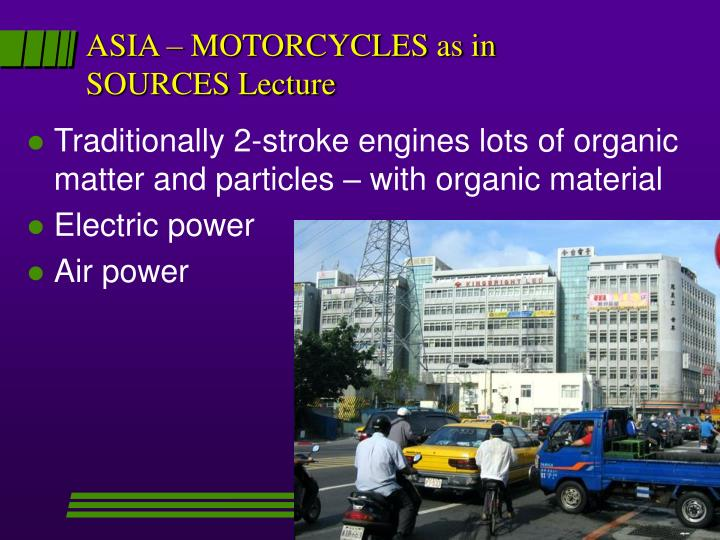 ASIA – MOTORCYCLES as in SOURCES Lecture