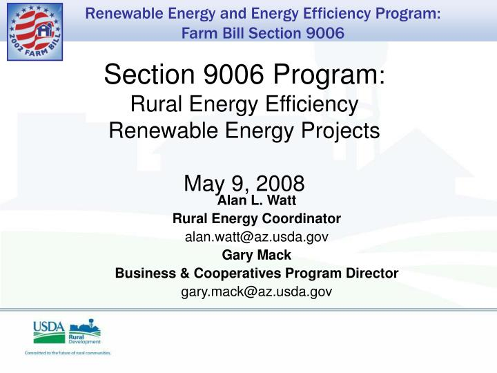 Section 9006 program rural energy efficiency renewable energy projects may 9 2008
