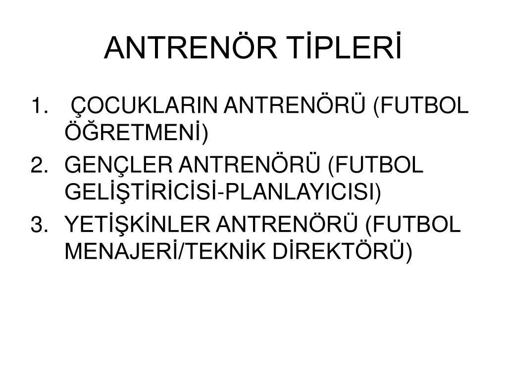 ANTRENÖR TİPLERİ