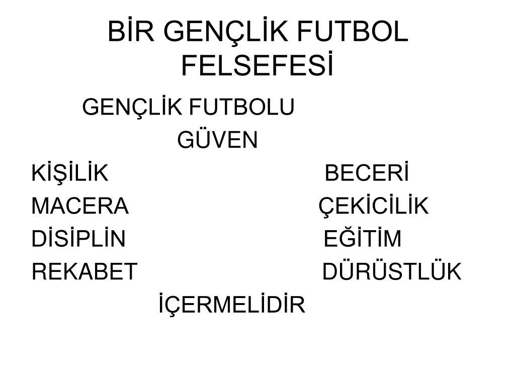BİR GENÇLİK FUTBOL FELSEFESİ