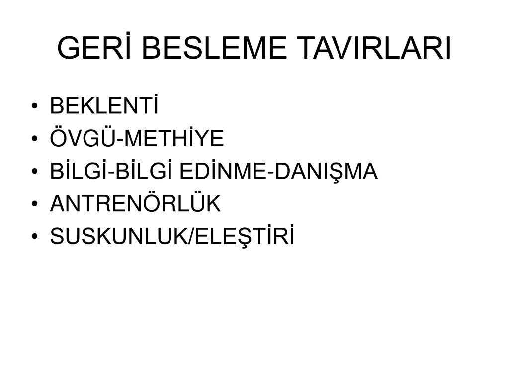 GERİ BESLEME TAVIRLARI