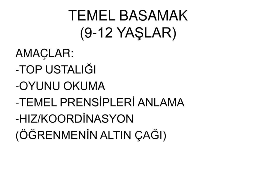 TEMEL BASAMAK
