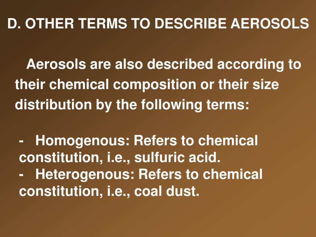 D. OTHER TERMS TO DESCRIBE AEROSOLS