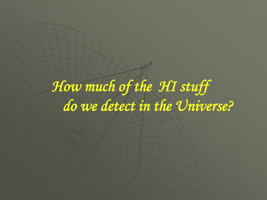 How much of the  HI stuff