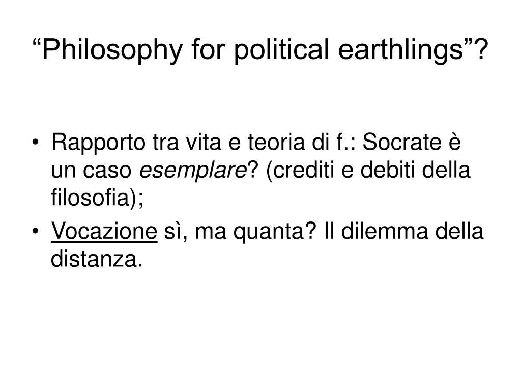 """""""Philosophy for political earthlings""""?"""