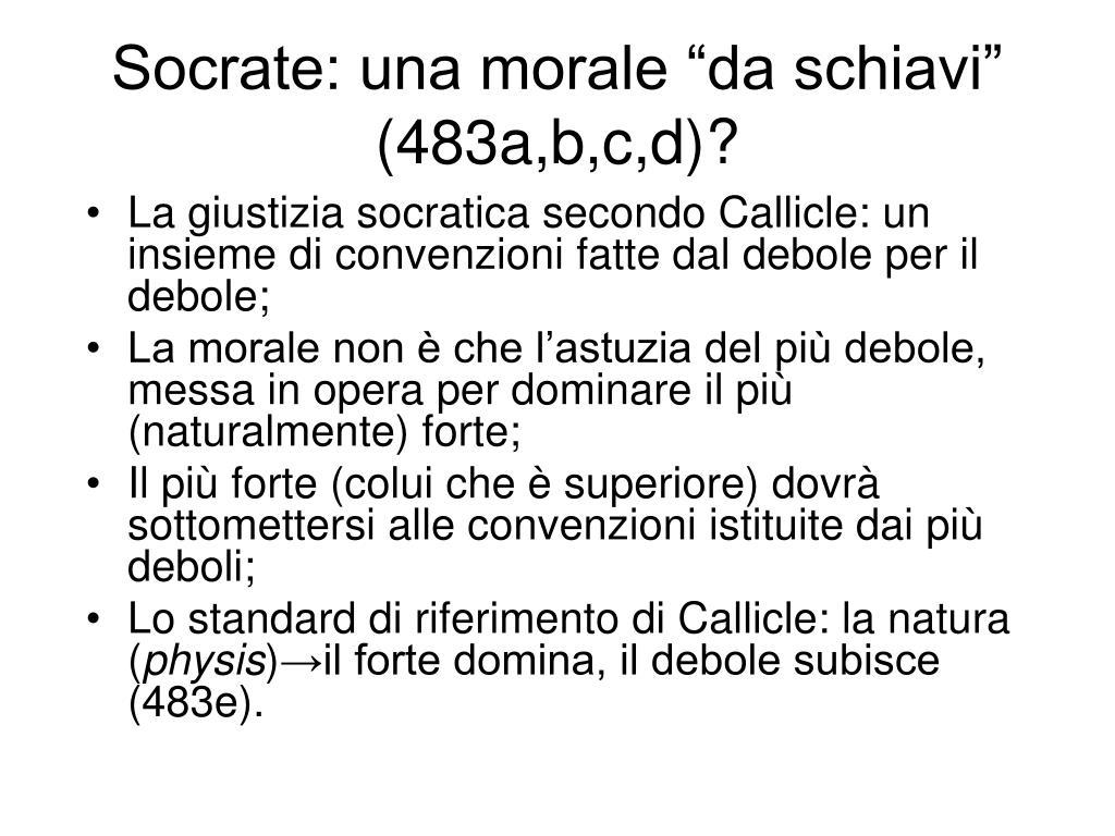 """Socrate: una morale """"da schiavi"""" (483a,b,c,d)?"""
