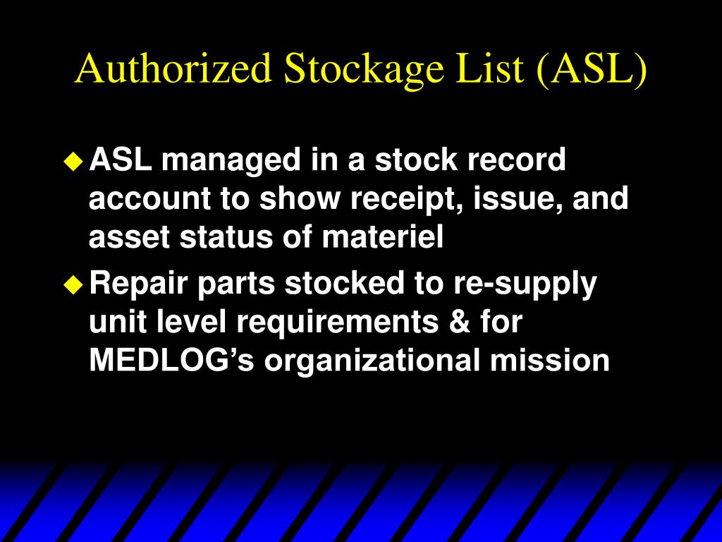 Authorized Stockage List (ASL)