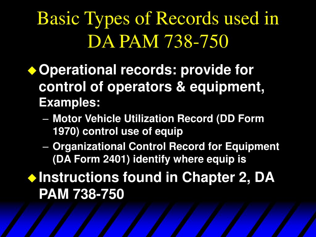 Basic Types of Records used in DA PAM 738-750