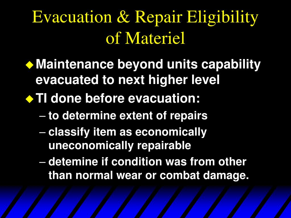 Evacuation & Repair Eligibility of Materiel