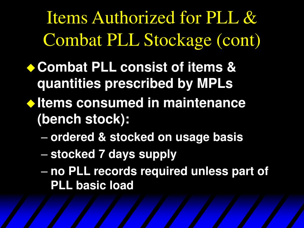 Items Authorized for PLL & Combat PLL Stockage (cont)