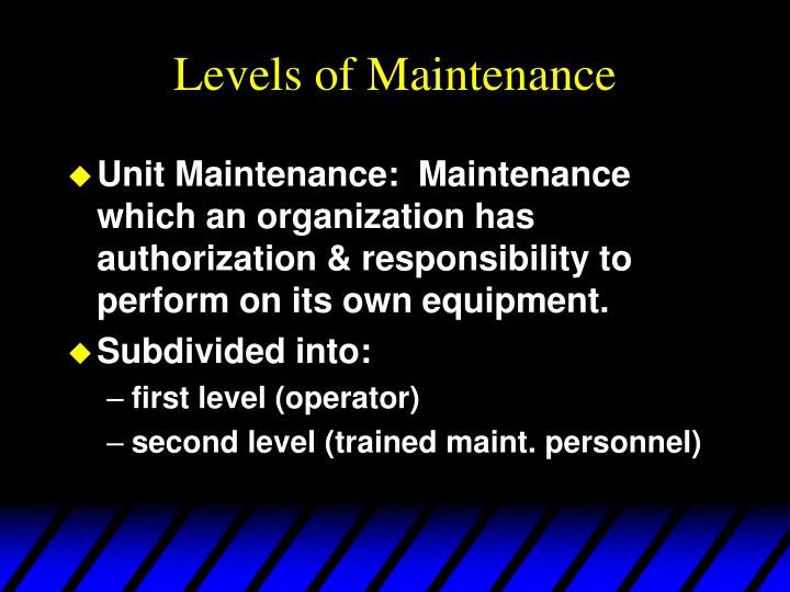Levels of maintenance l.jpg