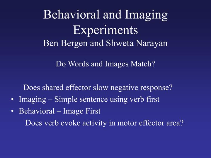 Behavioral and Imaging Experiments
