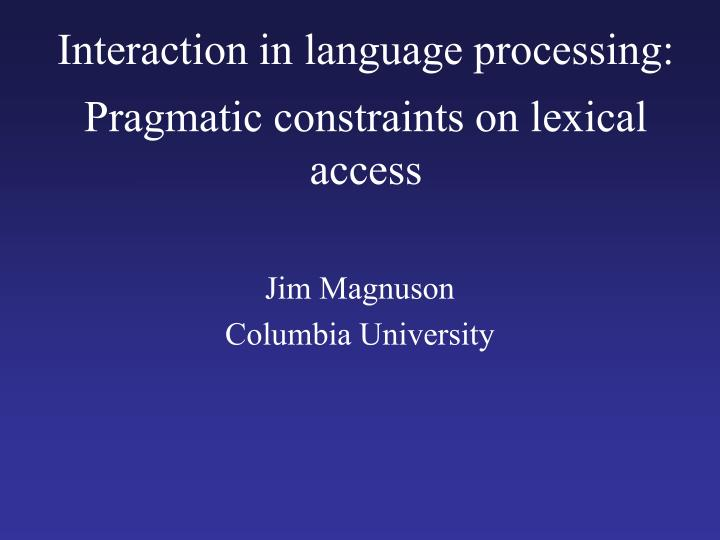 Interaction in language processing: