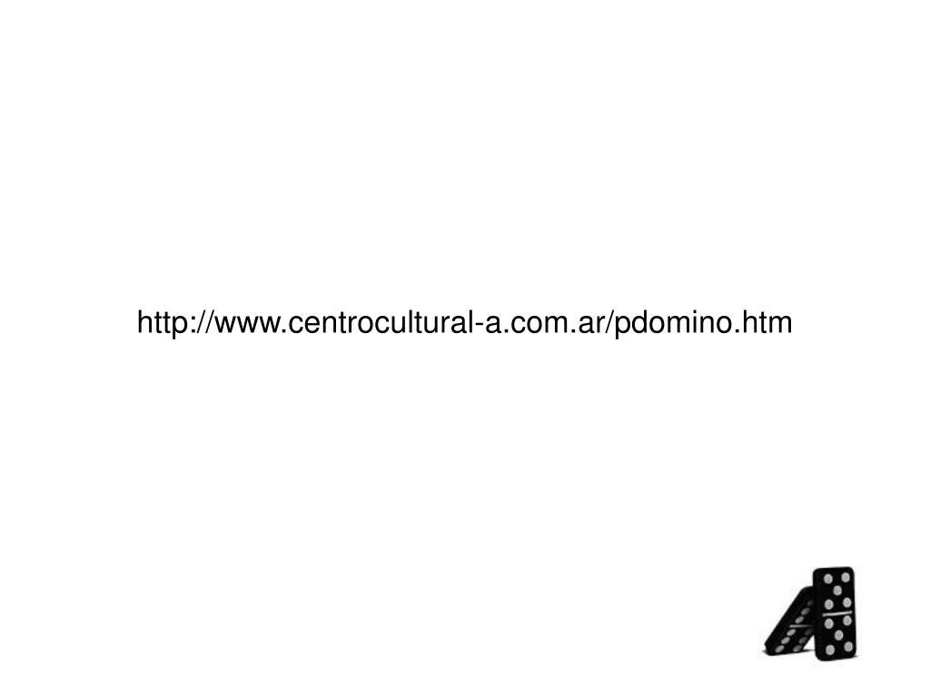 http://www.centrocultural-a.com.ar/pdomino.htm
