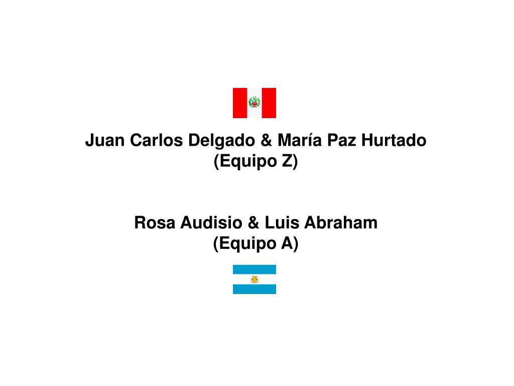 Juan Carlos Delgado & María Paz Hurtado