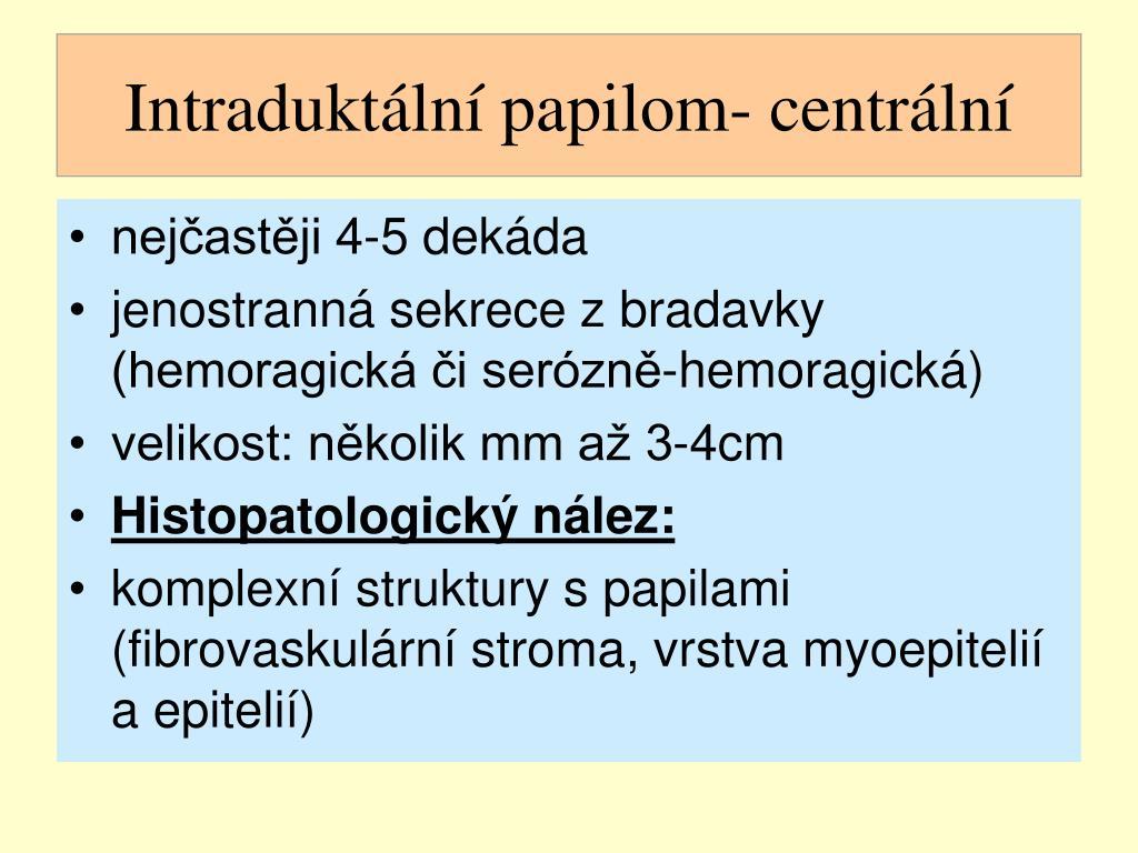 Intraduktální papilom- centrální