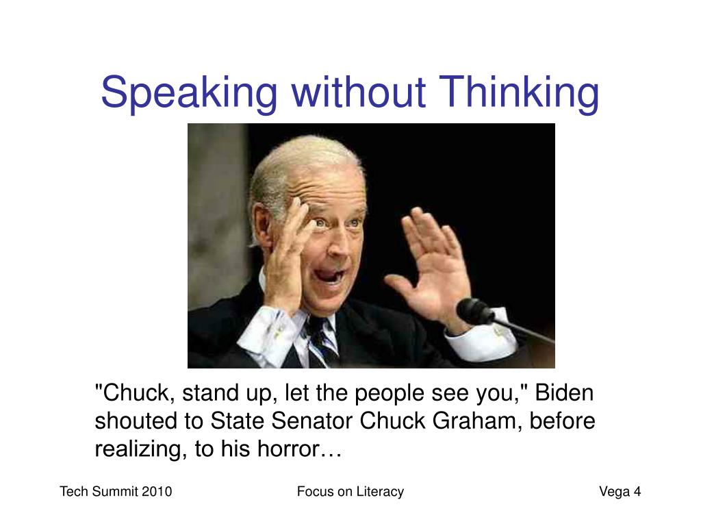 Speaking without Thinking