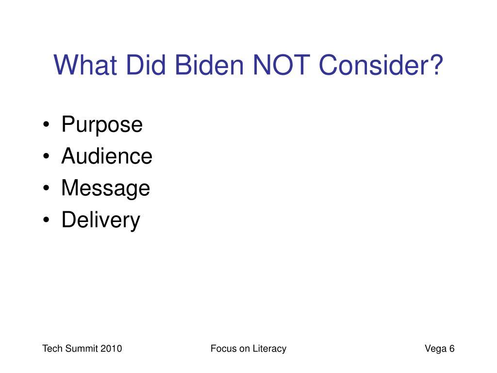 What Did Biden NOT Consider?