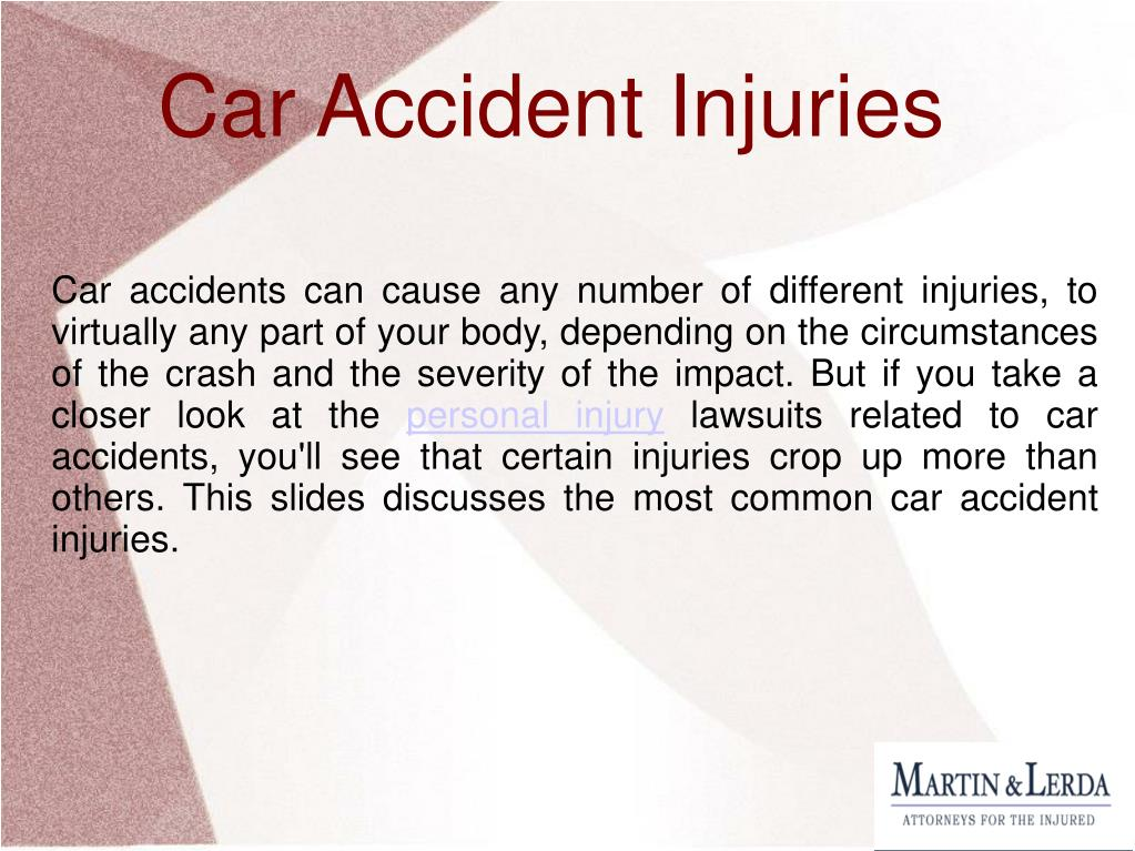 Car accidents can cause any number of different injuries, to virtually any part of your body, depending on the circumstances of the crash and the severity of the impact. But if you take a closer look at the