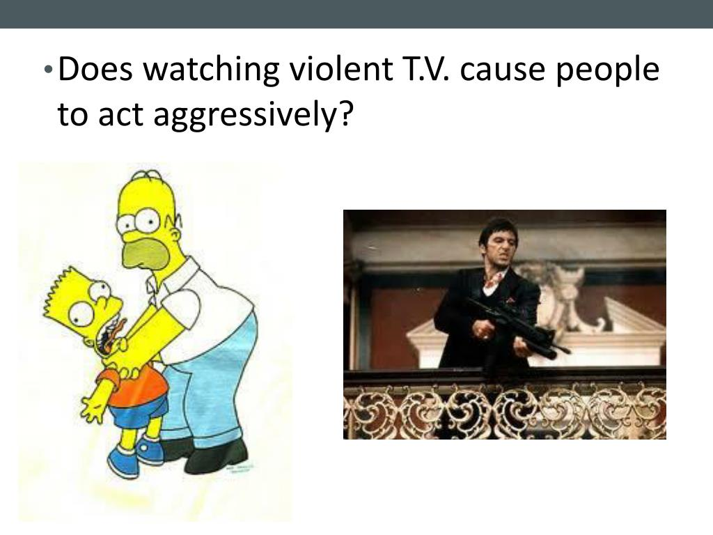 Does watching violent T.V. cause people to act aggressively?