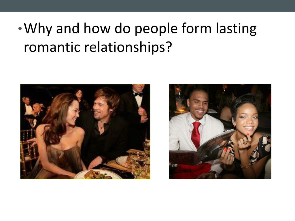 Why and how do people form lasting romantic relationships?