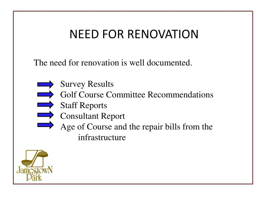 NEED FOR RENOVATION